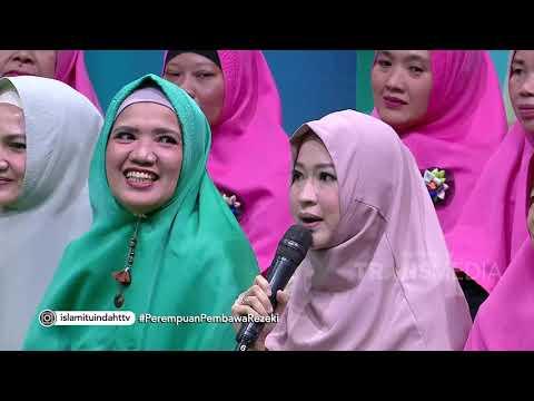 ISLAM ITU INDAH - Perempuan Pembawa Rezeki (17/2/20) PART1