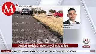 Choque en la México-Pachuca deja tres muertos y dos lesionados