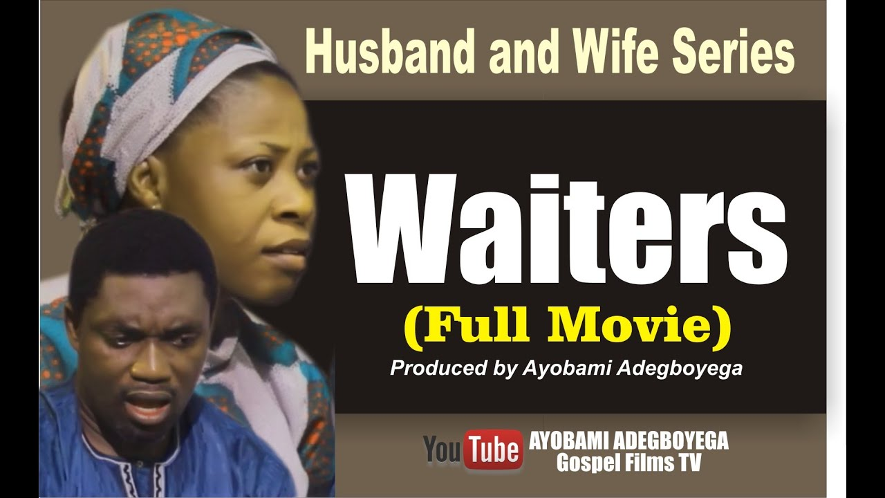 Download WAITERS (Complete Movie)=Husband and Wife Series by Ayobami Adegboyega