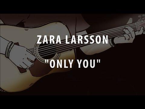 ZARA LARSSON - ONLY YOU (ACOUSTIC INSTRUMENTAL / KARAOKE / COVER + LYRICS)