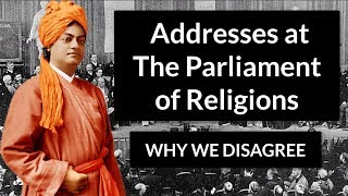 Addresses at The Parliament of Religions- WHY WE DISAGREE by SWAMI VIVEKANANDA