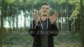 What If? | Spoken Word | Jon Jorgenson