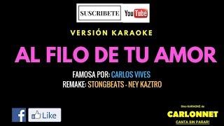 Al filo de tu amor - Carlos Vives (Karaoke)