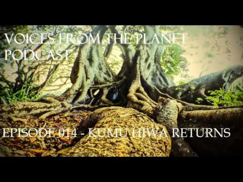 Voices From the Planet Episode 014 Kumu Hiwa Returns