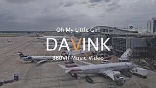 다빈크 'Oh My Little Girl' (360VR Music Video) Full ver.