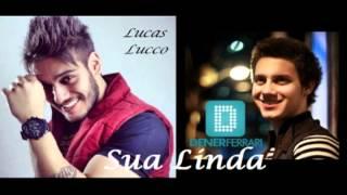 Dener Ferrari e Lucas Lucco - Sua linda