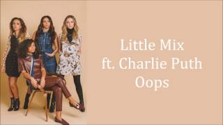 Download Little Mix ~ Oops ft. Charlie Puth ~ Lyrics (+Audio)