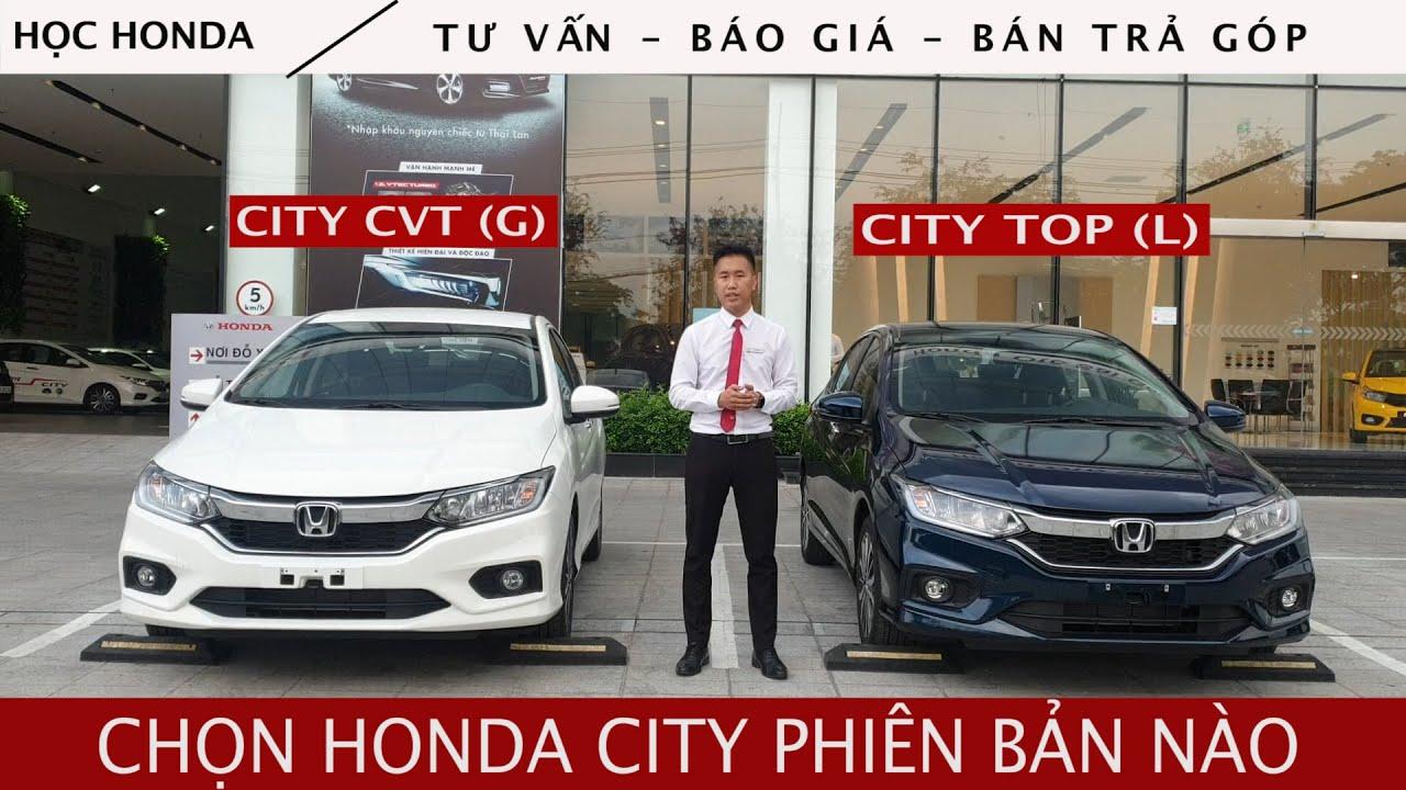 So sánh Honda City CVT và City Top | Giá lăn bánh Honda City 2020, khuyến mãi, trả trước 150 triệu