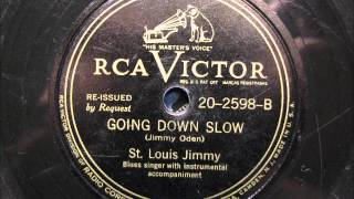 GOING DOWN SLOW by St Louis Jimmy (BLUES)