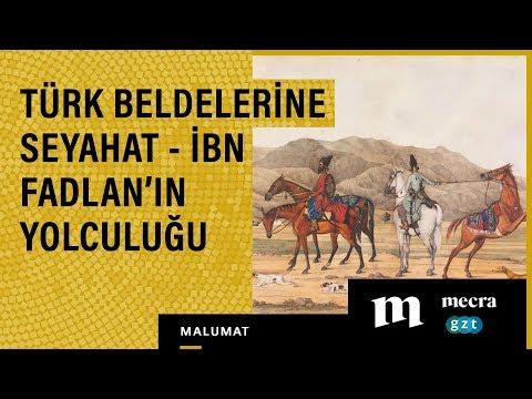 Türk Beldelerine Seyahat - İbn Fadlan'ın Yolculuğu
