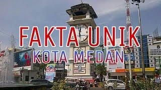 Download Video MEDAN, Fakta Unik Kota Medan,  Tidak semua orang tahu akan hal ini MP3 3GP MP4
