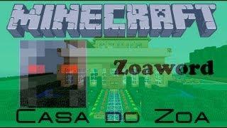 Minecraft Construções - Huuum, casa do Zoa no server ! xD - ZoaWord aí vamos nós ! xD