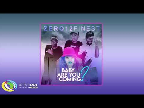 Zero12Finest - Baby Are You Coming? (Official Audio)