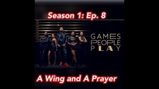 (REVIEW) Games People Play | Season 1: Ep. 8 | A Wing and A Prayer (RECAP)