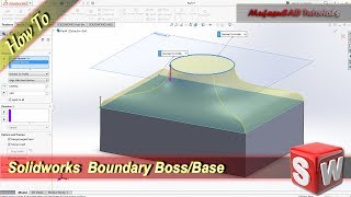 Solidworks How To Use Boundary Boss Base