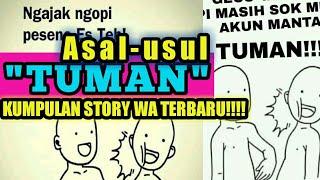 """""""TUMAN"""" ASAL USUL """"TUMAN"""" KUMPULAN STORY WA TERBARU!!! #TUMAN #GAMBARLUCU #RizqiAgustian"""