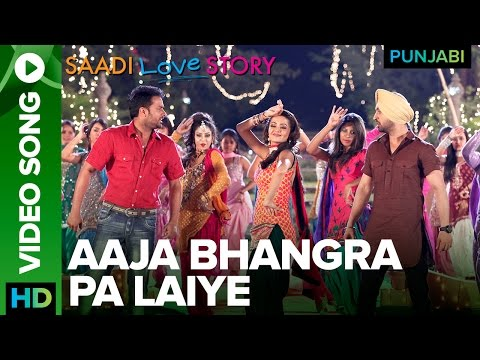 Aaja Bhangra Pa Laiye Video Song | Saadi Love Story Punjabi Movie