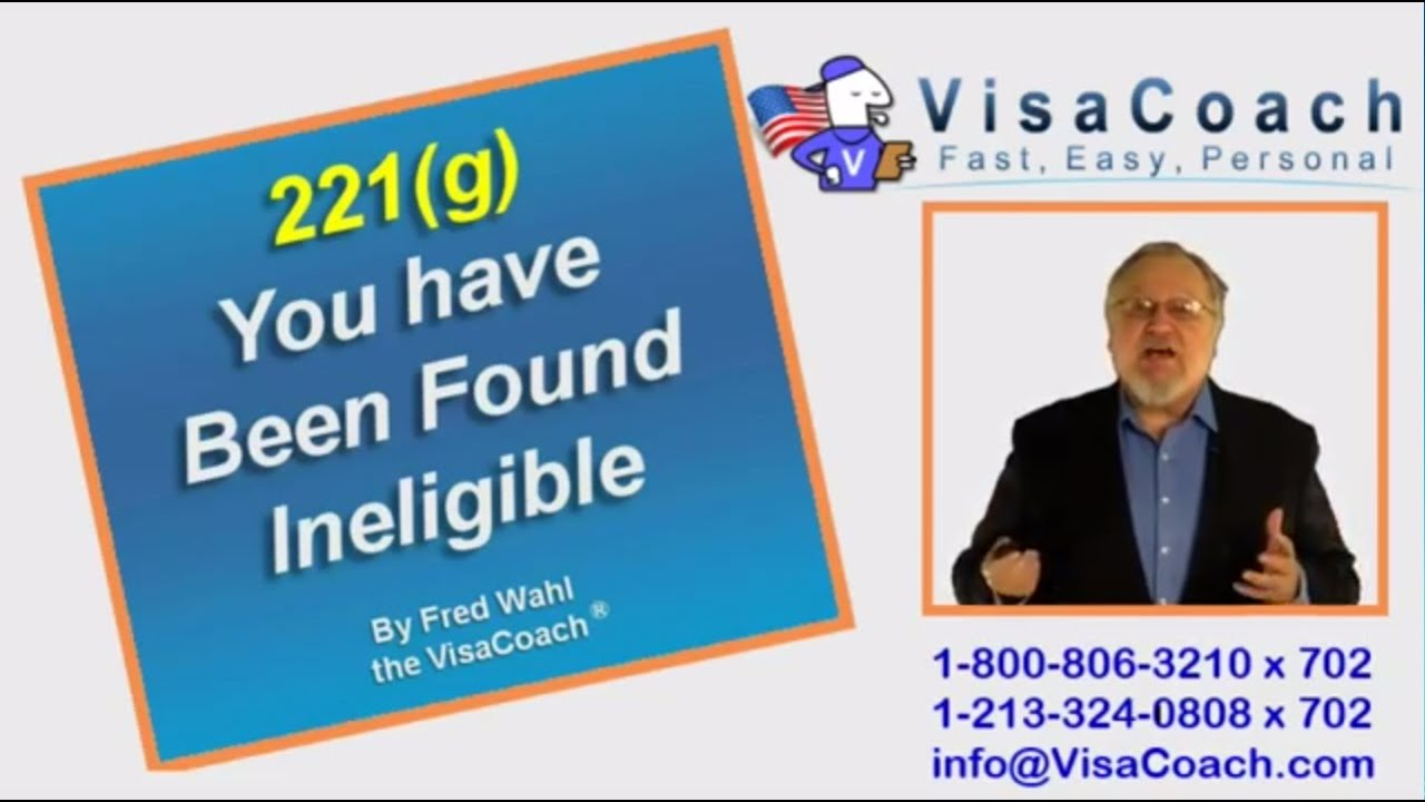 221(g) You have Been Found Ineligible, Visa Denied Gen73