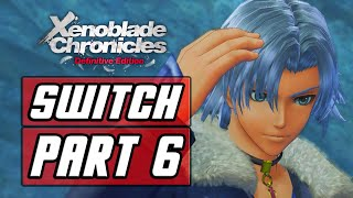 Xenoblade Chronicles: Definitive Edition - Gameplay Walkthrough Part 6 | Meeting Alvis [SWITCH]
