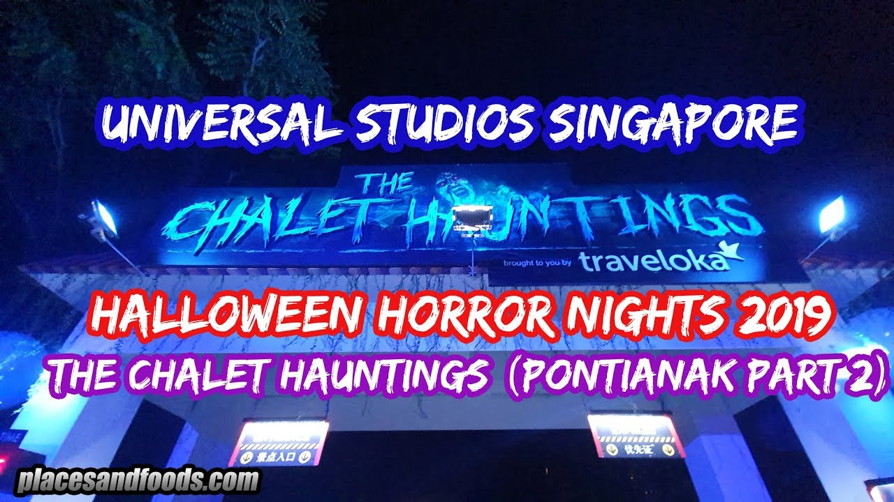 Universal Studios Singapore Halloween Horror Nights 2019 The Chalet Haunting Haunted House