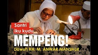Video MEMPENG ! Motivasi Semangat Belajar | Dawuh Romo KH. ANWAR MANSHUR download MP3, 3GP, MP4, WEBM, AVI, FLV Desember 2017