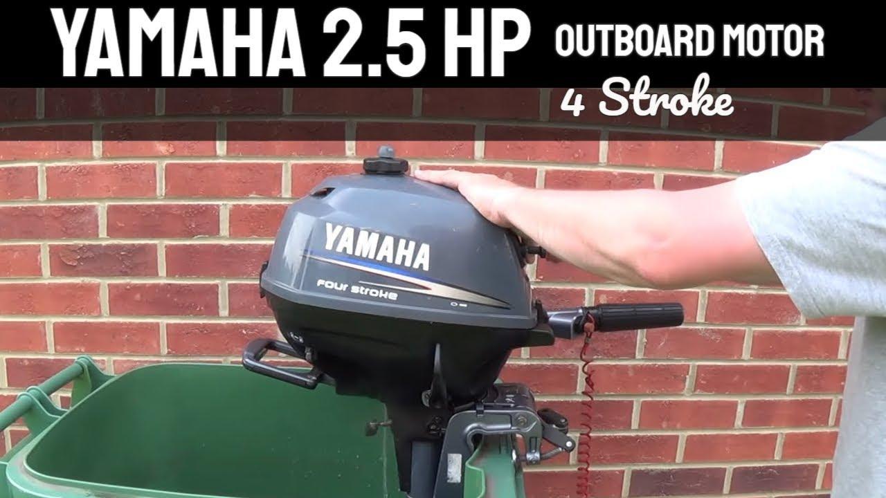 Outboard Motor Yamaha 2 5 Hp 4 Stroke Outboard Motor Youtube