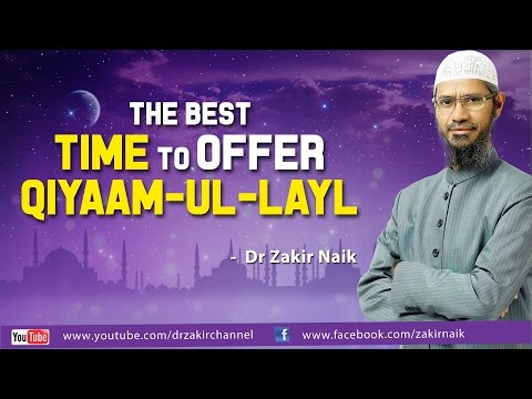 The best time to offer Qiyaam-ul-Layl - Dr Zakir Naik thumbnail