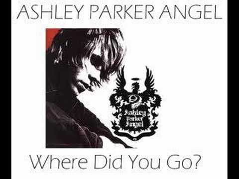 Ashley Parker Angel  Where did you go