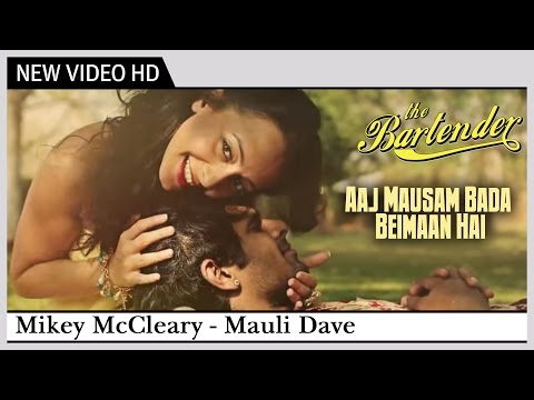 Aaj Mausam Bada Beimaan Hai | The Bartender Mix (2014) | Mauli Dave, Mikey McCleary