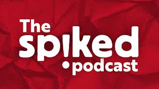 The Tory betrayal of Brexit -- The spiked podcast