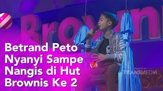 HUT BROWNIS - Betrand Peto Nyanyi Sampe Nangis di Hut Brownis Ke 2 (30/10/19) Part 1