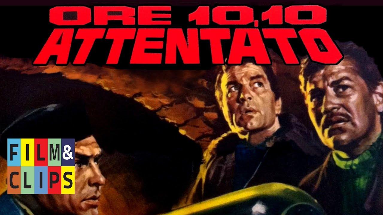 Ore 10 10 Attentato Film Completo By Film Clips Youtube