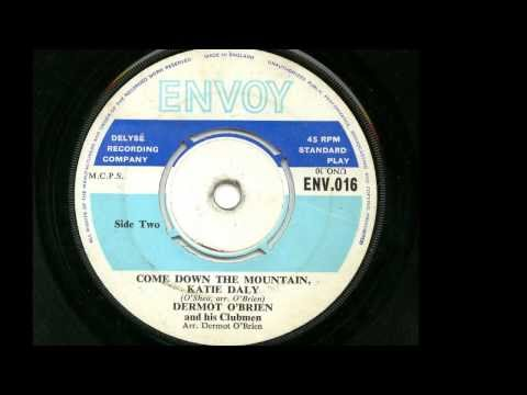 Dermot O'Brien and The Clubmen ' Come Down The Mountain Katie Daly' 45 rpm