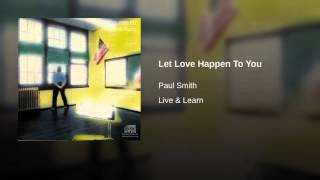 Let Love Happen To You