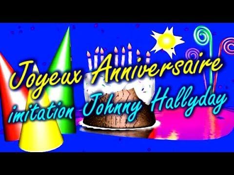 Joyeux Anniversaire Imitation Johnny Hallyday Youtube