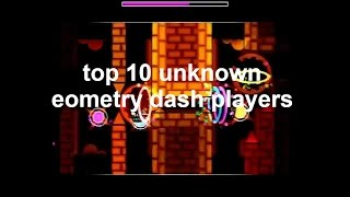 top 5 best unknown players geometry dash