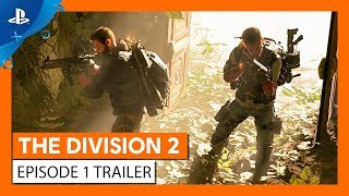 The Division 2 | Episode 1 Gameplay Trailer | PS4