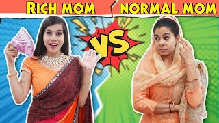 Rich Mom Vs Normal Mom | Sanjhalika Vlog