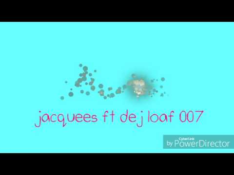 JACQUEES 007 FT DEJ LOAF LYRICS
