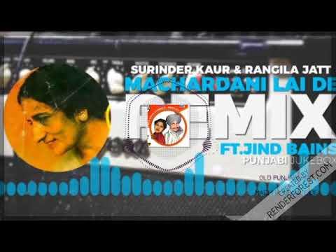 Machhardani Le De Ve | Remix | Surinder Kaur & Rangila Jatt Ft Jind Bains