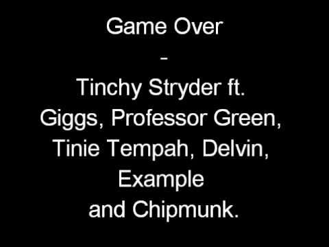 Game Over - Tinchy Stryder ft. Giggs, Pro Green,Tinie Tempah, Devlin, Example, Chipmunk Lyrics