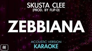 Skusta Clee - Zebbiana (Karaoke/Acoustic Instrumental)