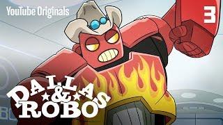 """Ep 3 - Dallas & Robo """"I Robo"""""""