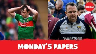 Davy's hot temper | Mayo's bounce-back-ability | Paddy Holohan elected | Monday's Papers