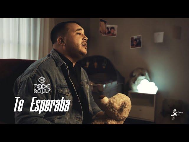 Fede Rojas - Te Esperaba (Video Oficial)