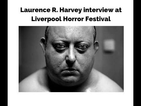 Laurence R. Harvey  Liverpool Horror Fest 2018