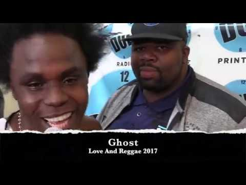 Ghost - Love & Reggae 2017 Message to young DJ Who say them a the man
