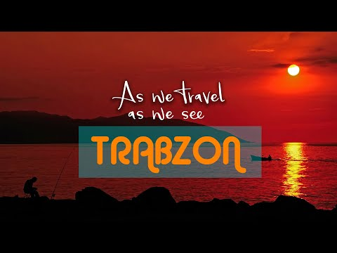 As we travel, as we see : TRABZON - promotional film -