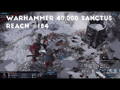 The Knights Strike Back Part 2 | Let's Play Warhammer 40,000 Sanctus Reach #184 |
