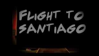 Flight To Santiago - Trailer  - Teateri